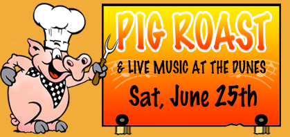 Pig Roast & Live Music June 25