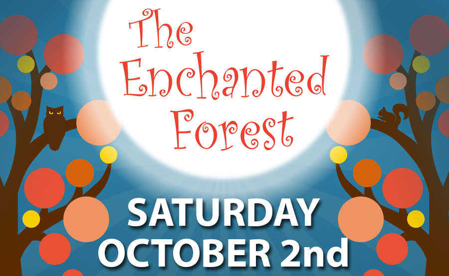 The Enchanted Forest - Saturday, October 2nd