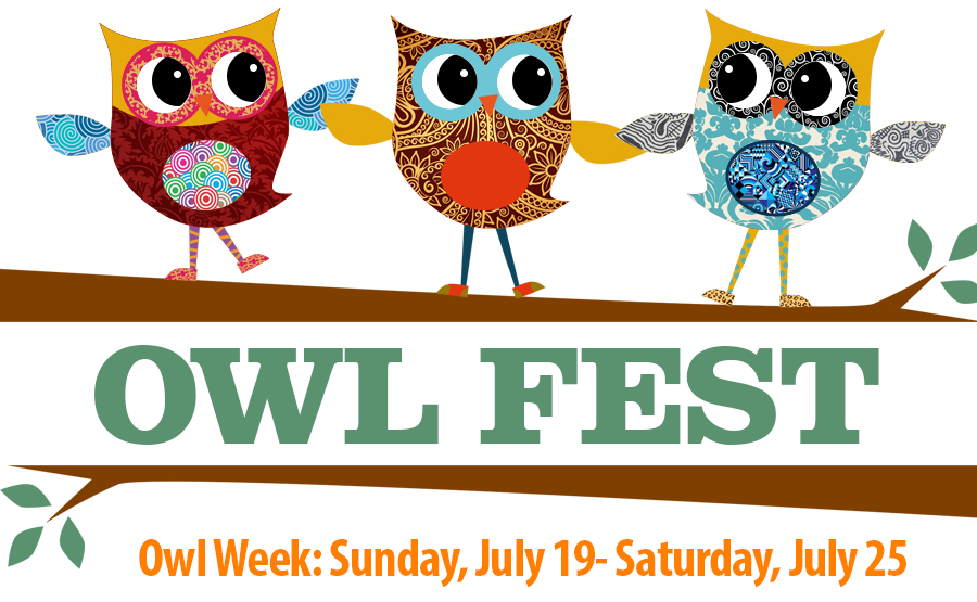 Owl Fest Week: Sunday, July 19 - Saturday, July 25